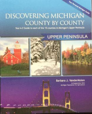 Discovering Michigan County By County : Upper Peninsula