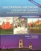 Discovering Michigan County by County: Upper Peninsula
