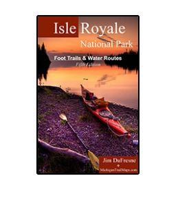 Isle Royale National Park : Foot Trails & Water Routes (2020)