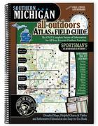 Southern Michigan All Outdoor Atlas and Field Guide